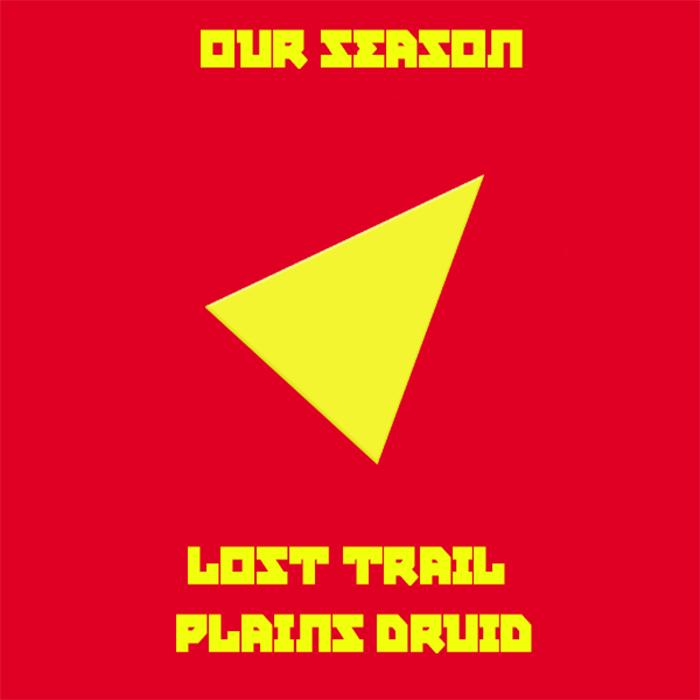 Lost Trail - Plains Druid - Our Season - cover