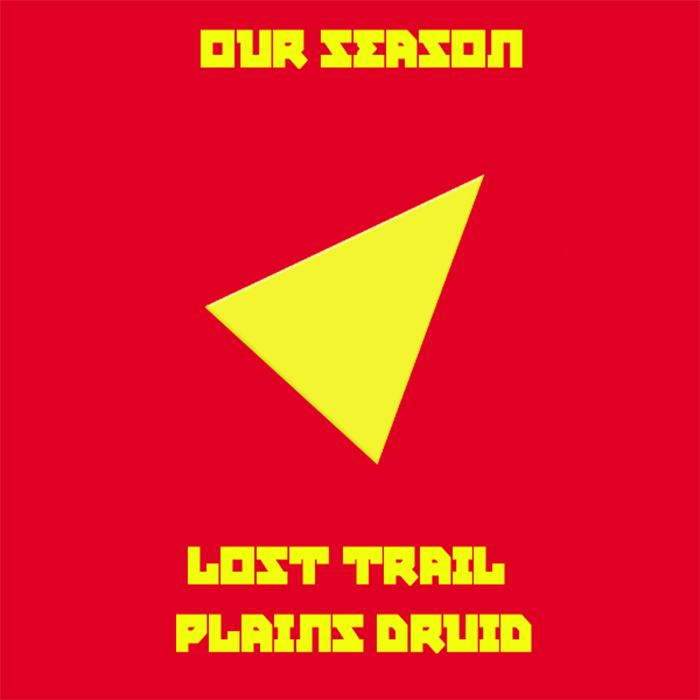 Lost Trail - Plains Druid - Our Season - cover