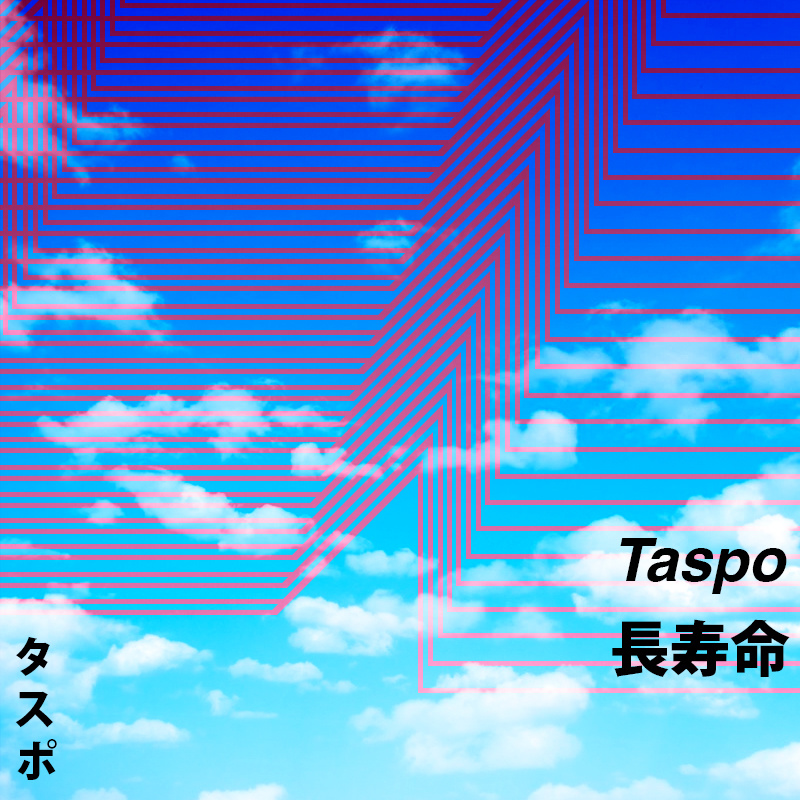 長寿命 – LONG LIFE, by Taspo