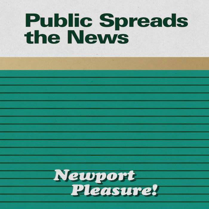 Newport Pleasure!, by Public Spreads the News