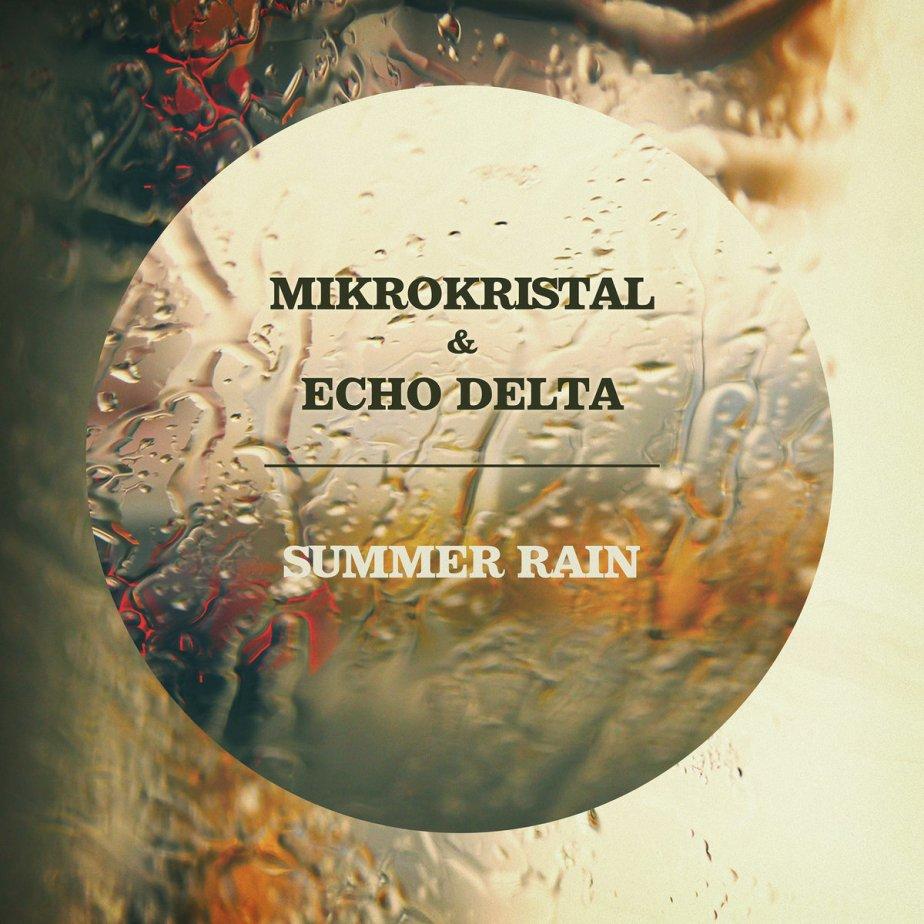 Summer Rain, by Mikrokristal & EchoDelta