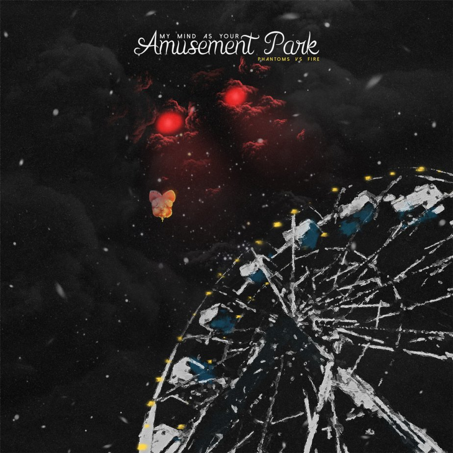 My Mind As Your Amusement Park, by Phantom vs Fire