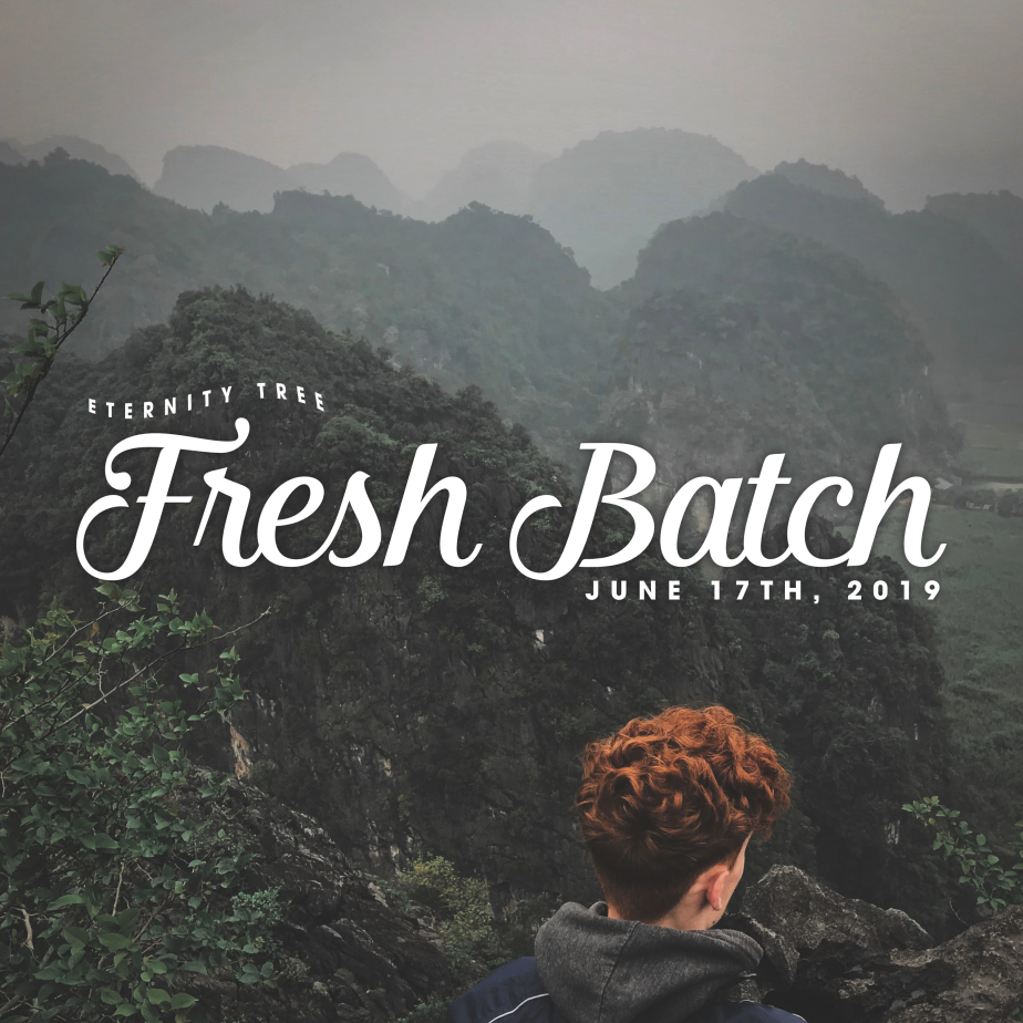FRESH BATCH – June 17th 2019