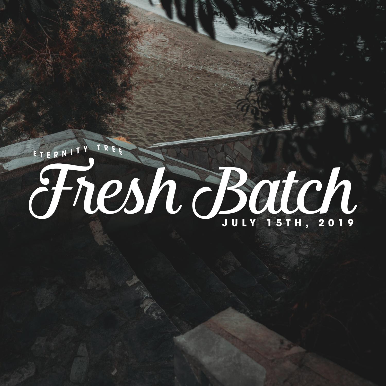 ET_FreshBatch_July15_2019