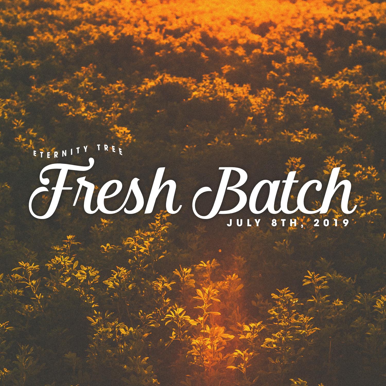 ET_FreshBatch_July8_2019