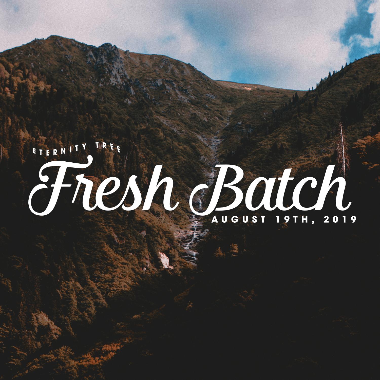 ET_FreshBatch_Aug19_2019
