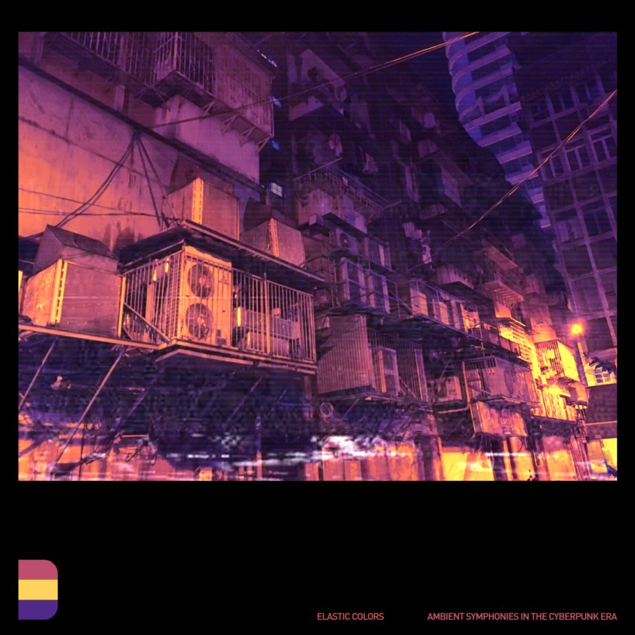 Ambient Symphonies in the Cyberpunk Era, by Elastic Colors