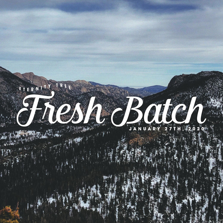 ET_FreshBatch_Jan27_2020