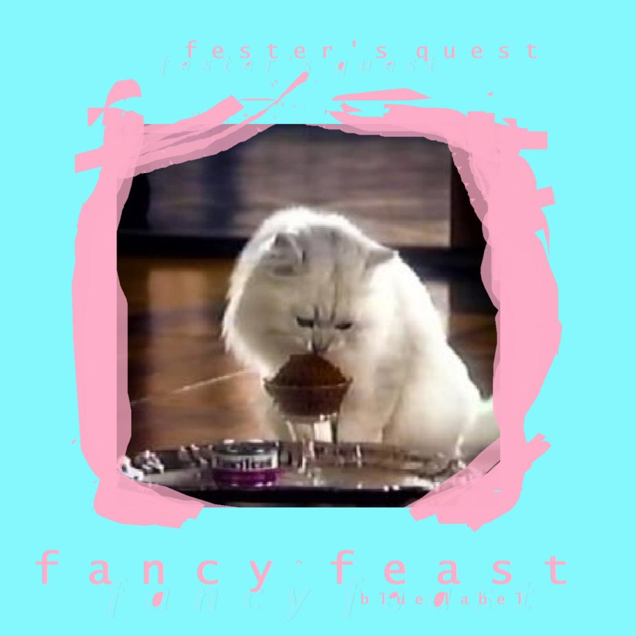 Fancy Feast (blue label), by Fester's Quest