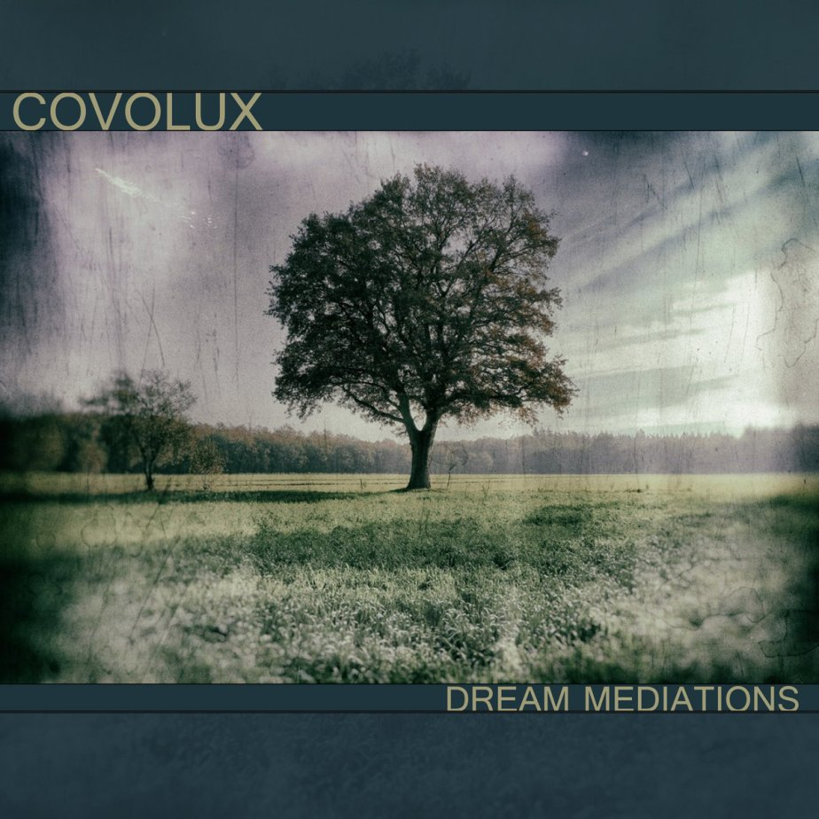 Dream Mediations, by Covolux