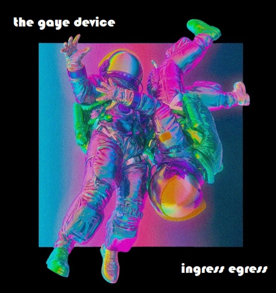 Ingress Egress, by THE GAYEDEVICE
